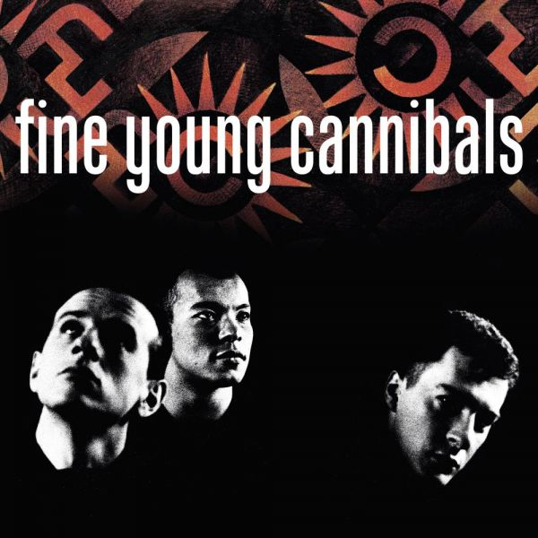 Fine Young Cannibals - Fine Young Cannibals (Remastered, Standard)