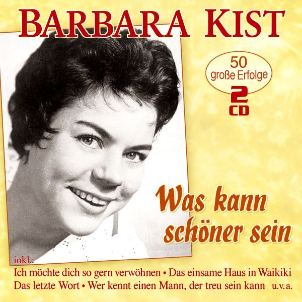 Kist, Barbara - Was kann schöner sein - 50 große Erfolge