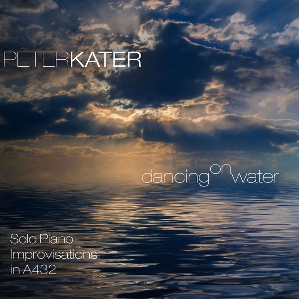 Kater, Peter - Dancing On Water