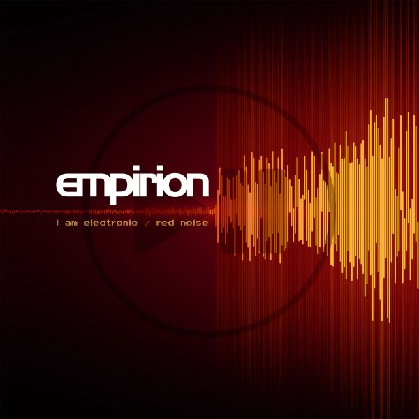 Empirion - I Am Electronic/ Red Noise (12Inch-EP)