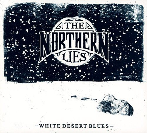 Northern Lies, The - White Desert Blues
