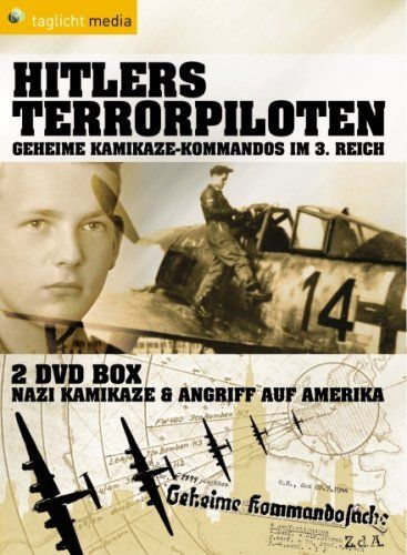 Hitlers Terrorpiloten - Geheime Kamikaze Kommandos im 3.Reich