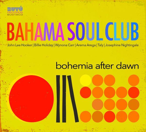 Bahama Soul Club - Bohemia After Dawn