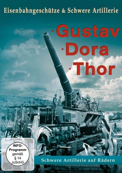 Eisenbahngeschütze und Schwere Artillerie (Gustav, Dora, Thor)