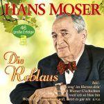 Moser, Hans - Die Reblaus - 46 große Erfolge