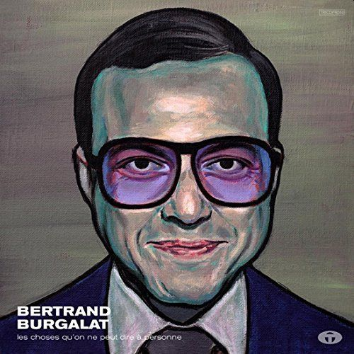 Burgalat, Bertrand - Les choses qu'on ne peut dire a personne (2LP)