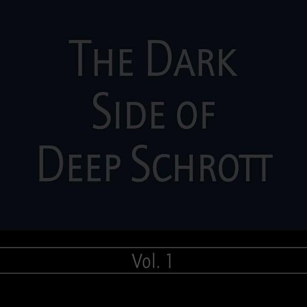 Deep Schrott - The Dark Side Of Deep Schrott Vol. 1