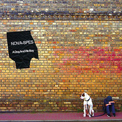 Nova-Spes - A Dog And His Boy