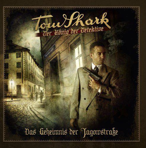 Tom Shark - König der Detektive - Das Geheimnis der Jagowstraße (02)