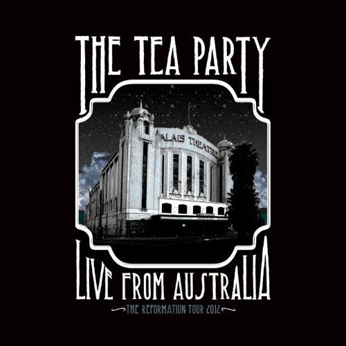The Tea Party: The Reformation Tour: Live from Australia 2012