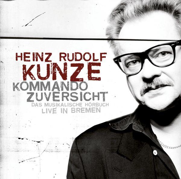 Kunze, Heinz Rudolf - Kommando Zuversicht - Das musikalische Hörbuch (Jewelcase)