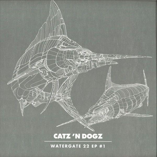 Catz 'n Dogz - Watergate 22 EP #1