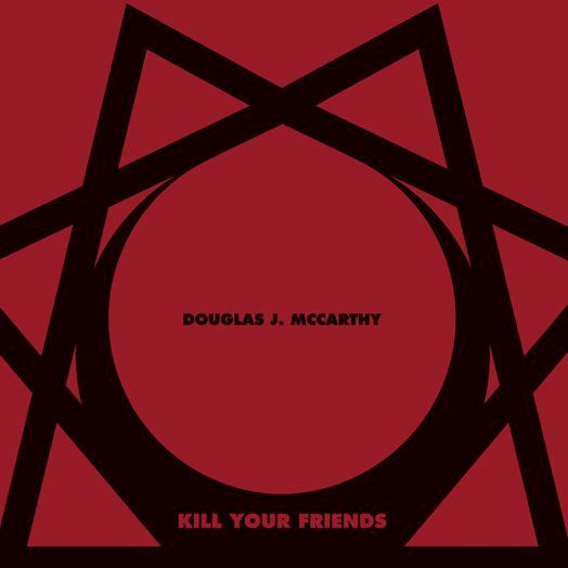 Douglas Mccarthy (Nitzer Ebb) - Kill Your Friends (LP+CD)