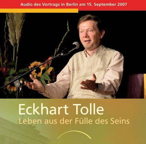 Tolle, Eckhart - Leben aus der Fülle des Seins (2 CDs)