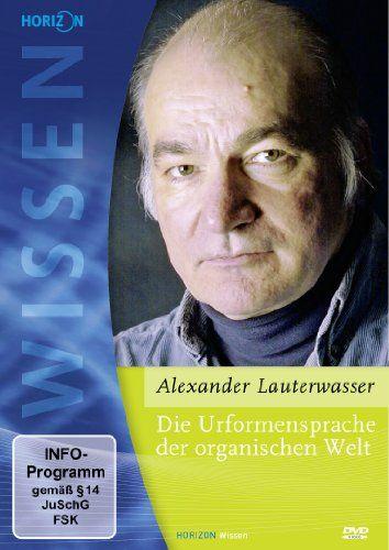 Die Urformensprache der organischen Welt (Alexander Lauterwasser)