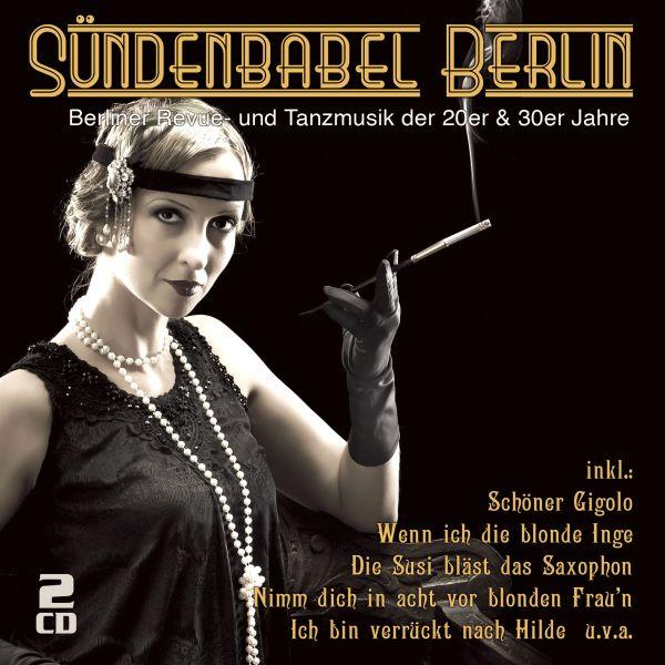 Various - Sündenbabel Berlin - Berliner Revue- und Tanzmusik der 20er & 30er Jahre