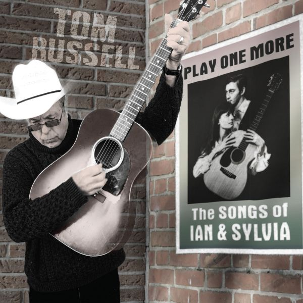 Russell, Tom - Play One More - The Songs of Ian & Sylvia