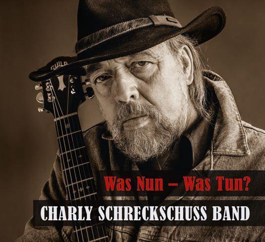 Schreckschuss, Charly Band - Was Nun - Was Tun? (LP+CD)