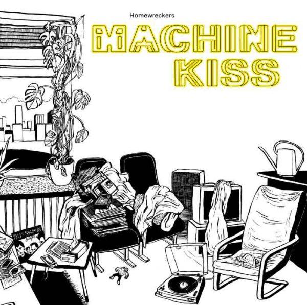 Homewreckers - Machinekiss