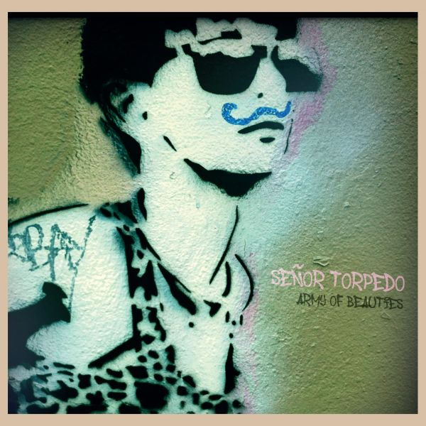 Senor Torpedo - Army Of Beauties (LP)