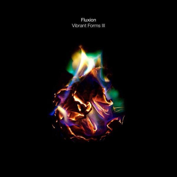 Fluxion - Vibrant Forms III (Part 2)