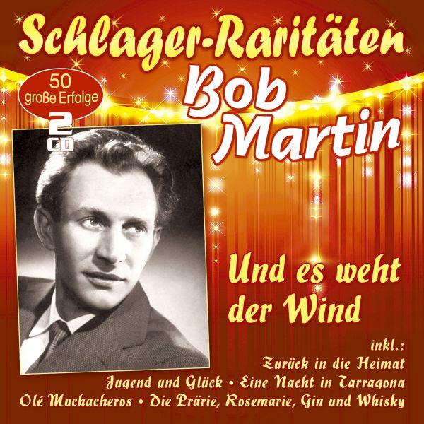 Martin, Bob - Und es weht der Wind (Schlager-Raritäten)