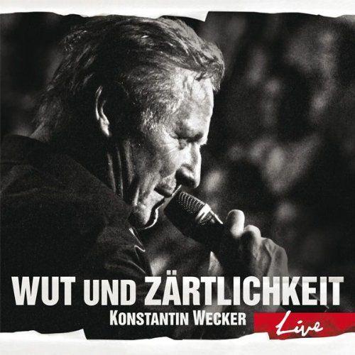 Wecker, Konstantin - Wut und Zärtlichkeit - LIVE (2xCD)