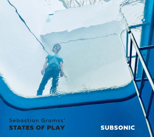 Sebastian Gramss' States Of Play - Subsonic