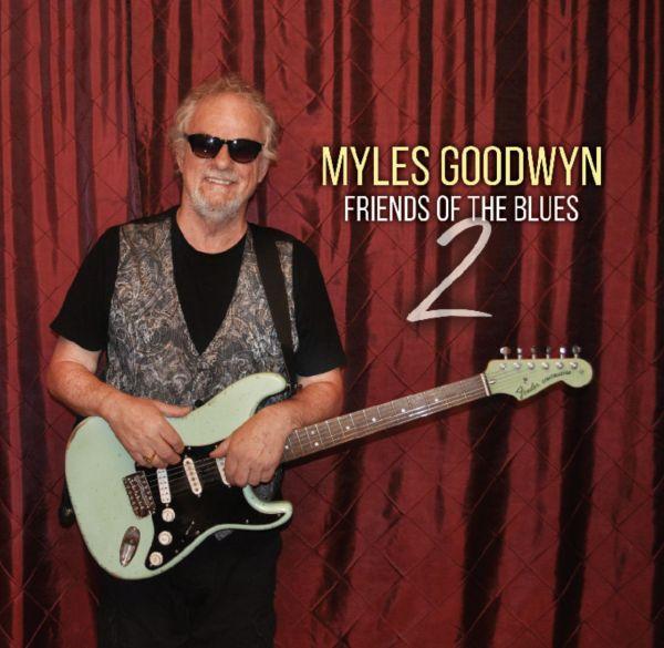 Goodwyn, Myles - Friends Of The Blues 2