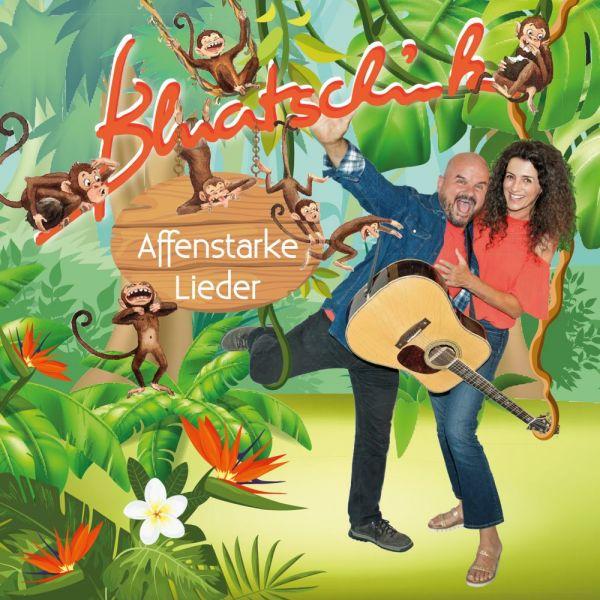 Bluatschink - Affenstarke Lieder