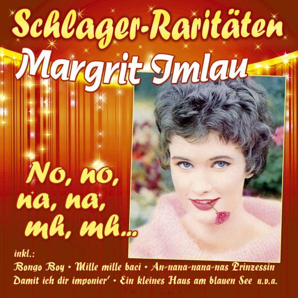 Imlau, Margrit - No, No, Na, Na, Mh, Mh... (Schlager-Raritäten)