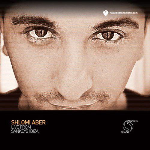Aber, Shlomi - Shlomi Aber live from Sankeys Ibiza