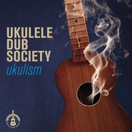 Ukulele Dub Society - Ukulism