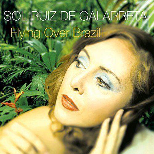Sol Ruiz De Galarreta - Flying Over Brazil
