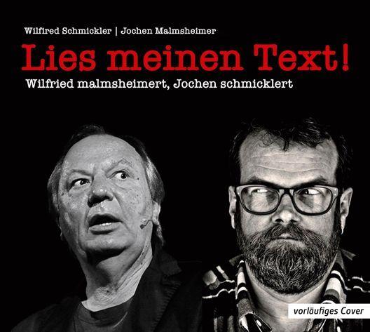 Schmickler, Wilfried / Malmsheimer, Jochen - Lies meinen Text!