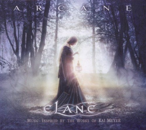 Elane - Arcane (Music inspired by the Works of Kai Meyer)