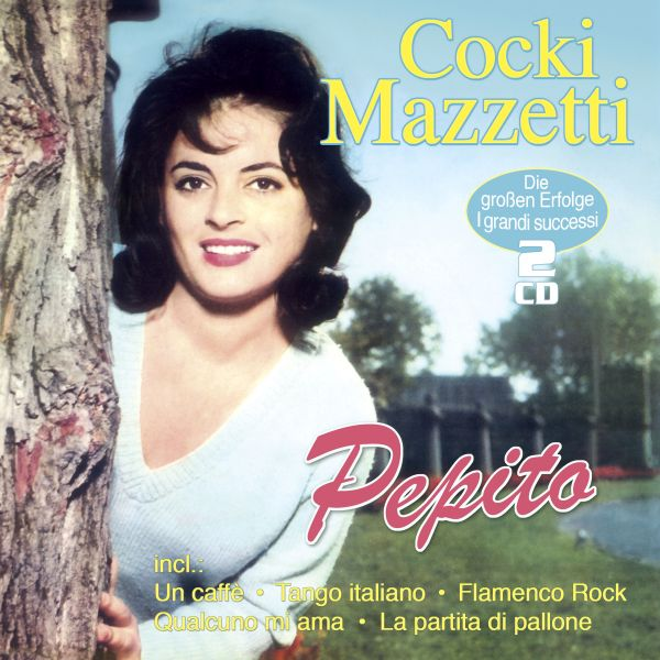 Mazzetti, Cocki - Pepito - Die Großen Erfolge - I Grande Successi