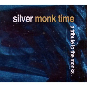 Various - Silver Monk Time - A Tribute To The Monks