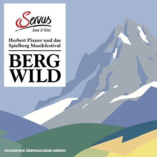 Various - Bergwild - Herbert Pixner Und Das Spielberg Musikfestival