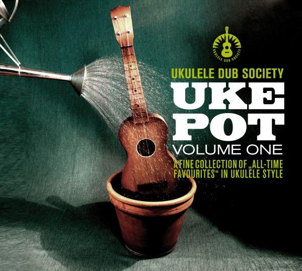 Ukulele Dub Society - Uke Pot Vol. 1