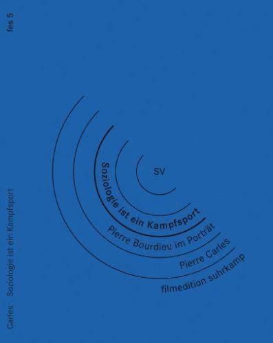 Pierre Bourdieu: Soziologie ist ein Kampfsport