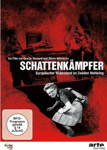 Schattenkampf - Europas Widerstand gegen die Nazis 1939-1945