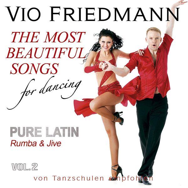 Friedmann, Vio - Pure Latin Vol. 2 (Rumba & Jive) - The Most Beautiful Songs For Dancing