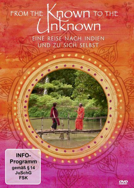 From the Known to the Unknown - Eine Reise nach Indien und zu sich selbst