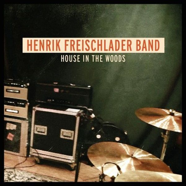Freischlader, Henrik - House in the woods (180Gramm Vinyl)