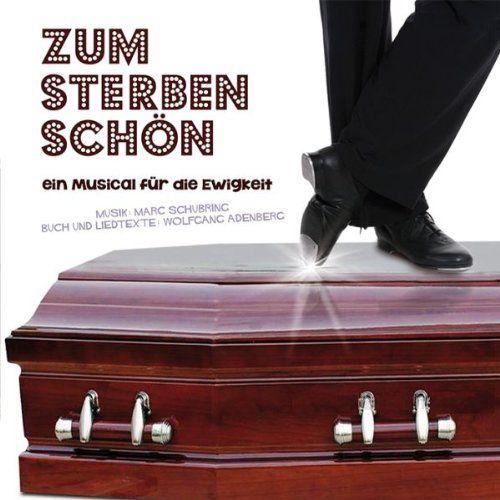 Schubring, Adenberg - Zum Sterben schön - Ein Musical für die Ewigkeit