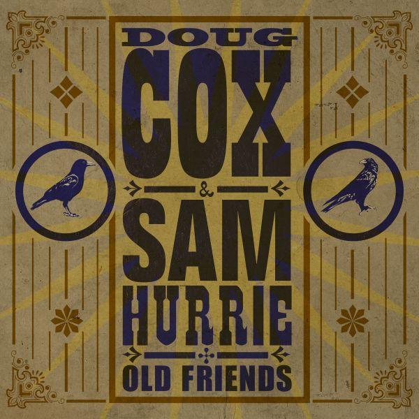 Cox, Doug & Hurrie, Sam - Old Friends
