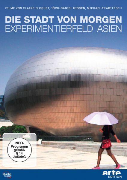 Die Stadt von morgen - Experimentierfeld Asien