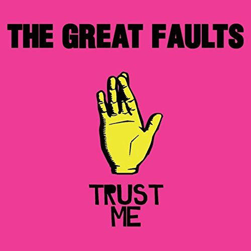 Great Faults, The - Trust Me