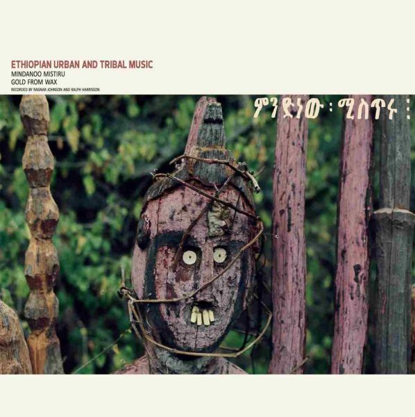 Mindanoo Mistiru / Gold from Wax - Ethiopian Urban And Tribal Music